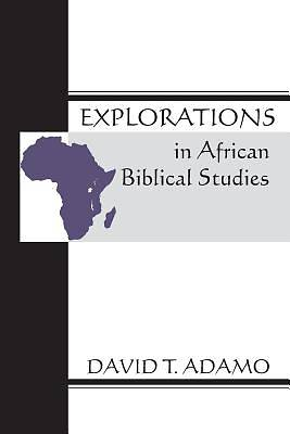 Explorations in African Biblical Studies