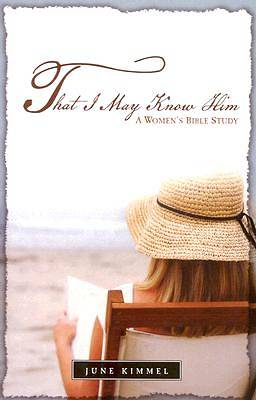 That I May Know Him (Bible Study)
