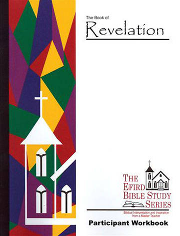 Efird Bible Study Series- The Book of Revelation Workbook