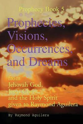 Picture of Prophecies, Visions, Occurrences, and Dreams