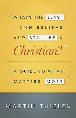 Whats the Least I Can Believe and Still Be a Christian? [ePub Ebook]