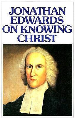 Picture of Jonathan Edwards Knowing Christ
