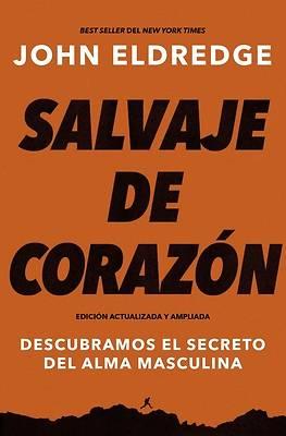 Picture of Salvaje de Corazón, Edición Ampliada