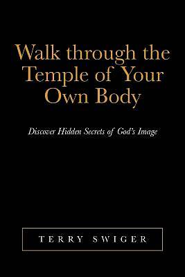 Walk Through the Temple of Your Own Body