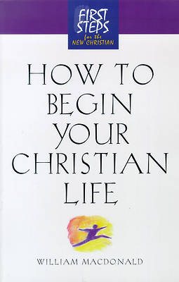 How to Beginyour Christian Life