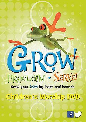 Grow, Proclaim, Serve! Childrens Worship DVD