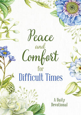 Picture of Peace and Comfort for Difficult Times
