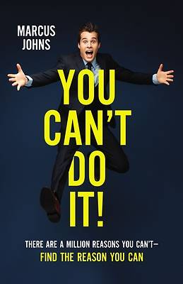Picture of You Can't Do It!