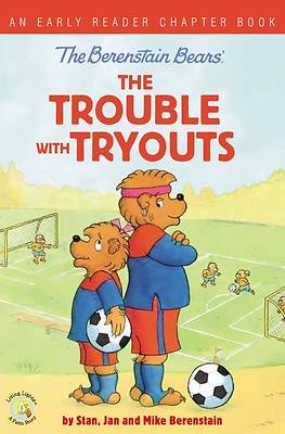 Picture of The Berenstain Bears the Trouble with Tryouts