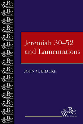 Westminster Bible Companion - Jeremiah 30-52 and Lamentations