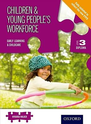 Children & Young Peoples Workforce. Level 3 Diploma