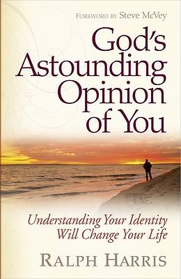 Gods Astounding Opinion of You [ePub Ebook]