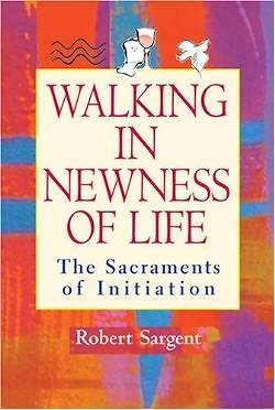Walking in Newness of Life