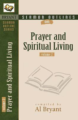 Sermon Outlines on Prayer and Spiritual Living, Vol. 2