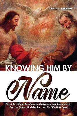 Picture of Knowing Him by Name