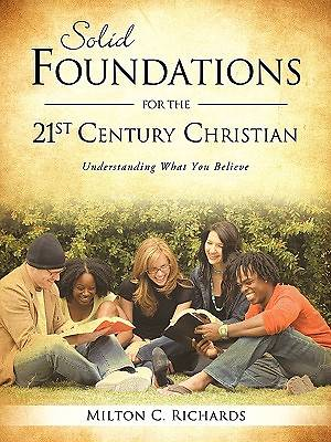Solid Foundations for the 21st Century Christian