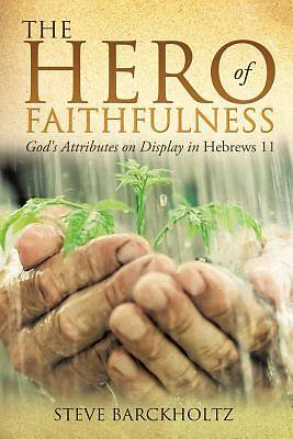 The Hero of Faithfulness