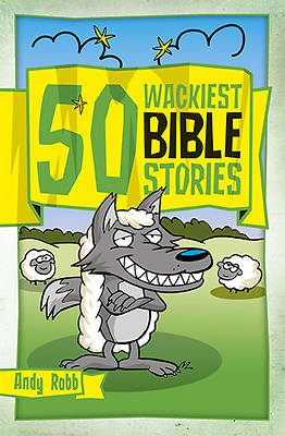 Picture of 50 Wackiest Bible Stories