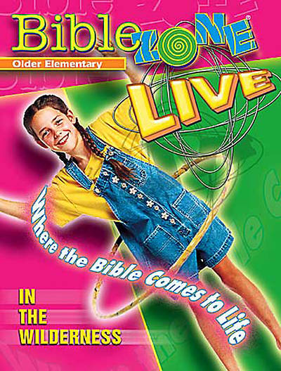 BibleZone Live! Older Elementary Teacher Book In the Wilderness