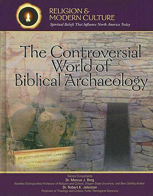 The Controversial World of Biblical Archaeology