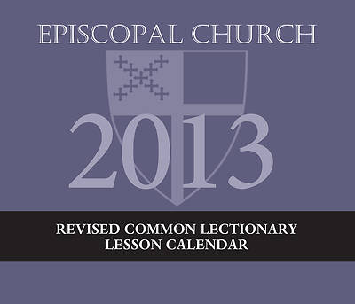 Episcopal Church Lesson Calendar RCL 2013