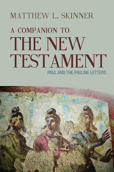 Picture of A Companion to the New Testament Paul and the Pauline Letters  Paul and the Pauline Letters