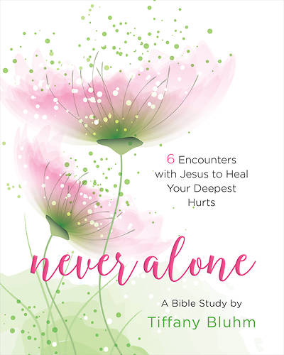 Never Alone - Womens Bible Study Participant Workbook - eBook [ePub]