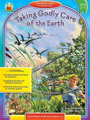Taking Godly Care of the Earth, Grades 2-5
