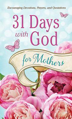 31 Days with God for Mothers [ePub Ebook]