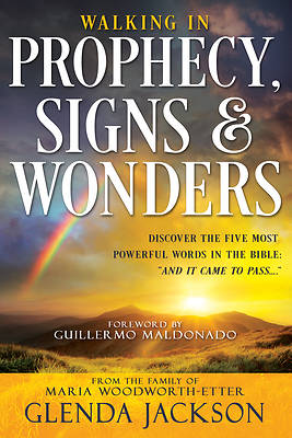 Picture of Walking in Prophecy, Signs, and Wonders
