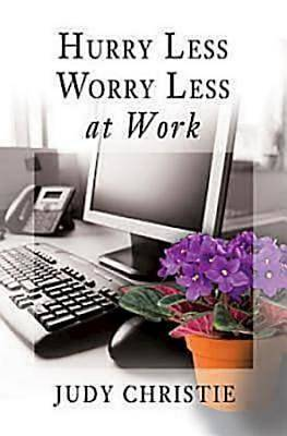 Hurry Less, Worry Less at Work