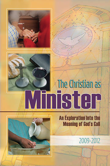 The Christian as Minister 2009-2012