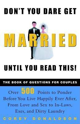 Dont You Dare Get Married Until You Read This!