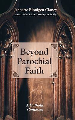 Picture of Beyond Parochial Faith