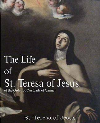 Picture of The Life of St. Teresa of Jesus, of the Order of Our Lady of Carmel