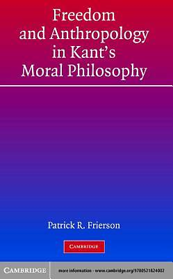 Freedom and Anthropology in Kants Moral Philosophy [Adobe Ebook]