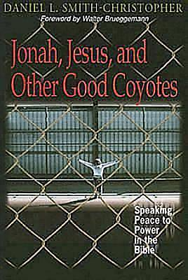 Jonah, Jesus, and Other Good Coyotes