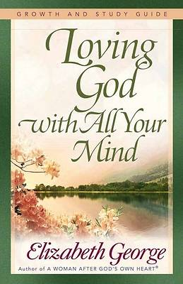 Picture of Loving God with All Your Mind Growth and Study Guide [ePub Ebook]