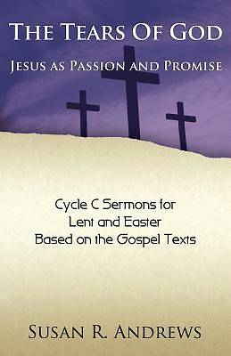 The Tears of God: Jesus as Passion and Promise