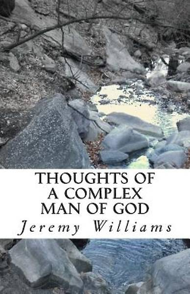 Thoughts of a Complex Man of God