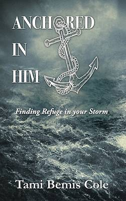 Picture of Anchored in Him