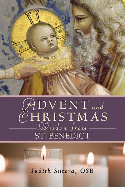 Picture of Advent and Christmas Wisdom from St. Benedict