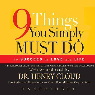 Nine Things You Simply Must Do to Succeed in Love and Life