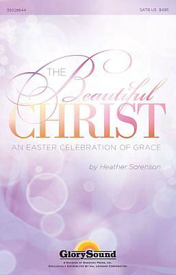 The Beautiful Christ; An Easter Celebration of Grace