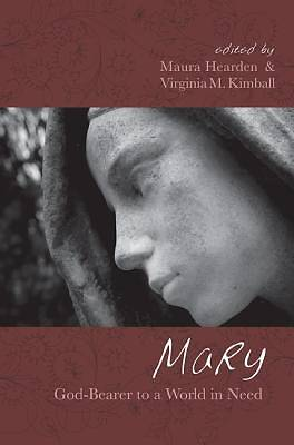 Mary, God-Bearer to a World in Need