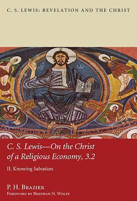 Picture of C.S. Lewis-On the Christ of a Religious Economy, 3.2