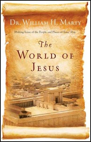 Understanding the World of Jesus