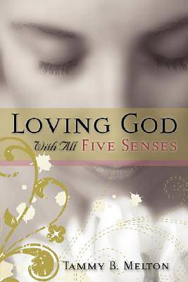 Picture of Loving God with All Five Senses