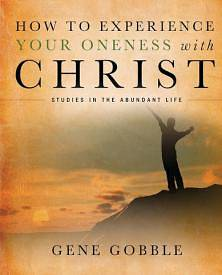 How to Experience Your Oneness with Christ