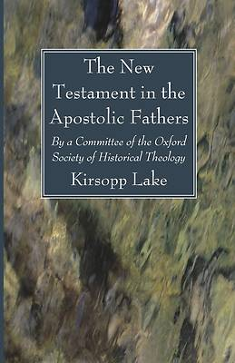 Picture of The New Testament in the Apostolic Fathers